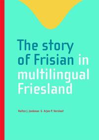 The story of Frisian in multilingual Friesland-Arjen P. Versloot, Reitze J. Jonkman