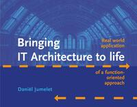 Bringing IT Architecture to life-Daniël Jumelet-eBook