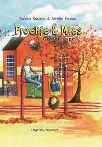 Froekje & Mies - Gemeen spel-Mireille Hovius, Sandra Kuipers
