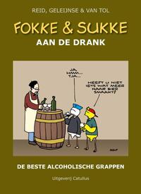 Fokke & Sukke - Aan de drank-Bastiaan Geleijnse, Jean-Marc van Tol, John Reid
