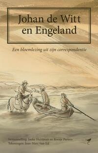 Johan de Witt en Engeland-Ineke Huysman, Jean-Marc van Tol, Roosje Peeters