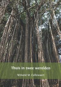 Thuis in twee werelden-Winand M. Callewaert