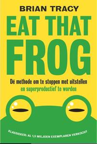 Eat that frog-Brian Tracy