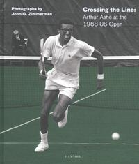 Crossing the Line: Arthur Ashe at the 1968 US Open-