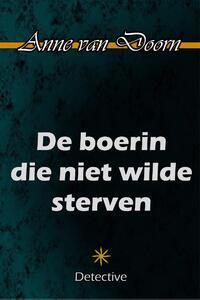 De boerin die niet wilde sterven-Anne van Doorn-eBook