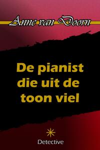 De pianist die uit de toon viel-Anne van Doorn-eBook