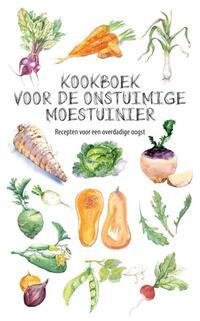 Kookboek voor de onstuimige moestuinier-Karen Groeneveld