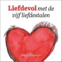 Liefdevol met de vijf liefdestalen-Gary Chapman