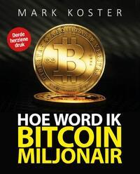 Hoe word ik een bitcoin-miljonair?-Mark Koster
