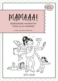 Mamaaa!-Elke Kamphuis, Loes Kamphuis