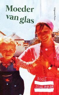 Moeder van glas-Roos Schlikker-eBook