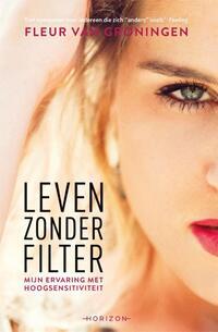 Leven zonder filter-Fleur van Groningen