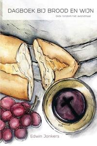 Dagboek bij brood en wijn-Edwin Jonkers