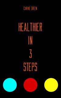 Healthier in 3 Steps-Carine Green-eBook