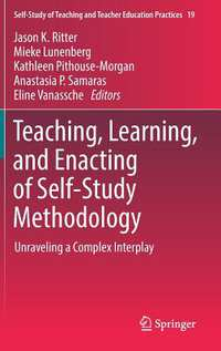Teaching, Learning, and Enacting of Self-Study Methodology-
