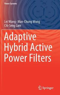 Adaptive Hybrid Active Power Filters-Lei Wang