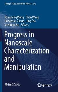 Progress in Nanoscale Characterization and Manipulation-