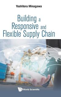 Building a Responsive and Flexible Supply Chain-Yoshiteru Minagawa