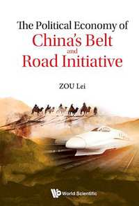 The Political Economy of China's Belt and Road Initiative-Lei Zou