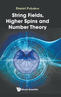 String Fields, Higher Spins and Number Theory-Dmitri Polyakov