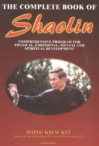 The Complete Book of Shaolin-Wong Kiew Kit